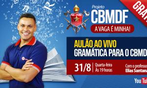 AO VIVO AGORA – Aulão de Gramática para CBMDF com Elias Santana