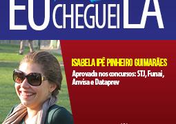 Cheguei Lá: inspire-se com a história da Isabela, aprovada em vários concursos!