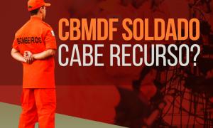 Concurso Soldado CBMDF – Cabe Recurso?