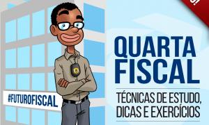 Quarta Fiscal: Técnicas de estudo, dicas relevantes e exercícios para quem almeja a carreira fiscal. É hoje às 20 horas, não perca!
