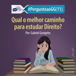 #PergunteaoGG (11): qual o melhor caminho para estudar Direito?