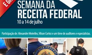 Semana da Receita Federal: Eventos gratuitos para quem pretende ingressar na carreira. De 10 a 14 de julho. Não perca
