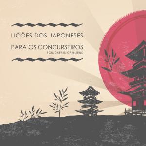 Lições dos japoneses para os concurseiros