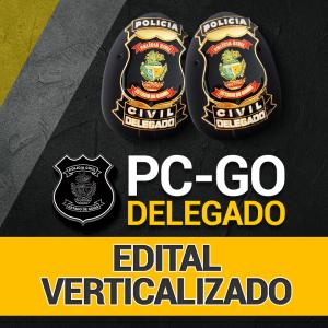 Edital PC GO verticalizado.