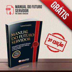 Manual do Futuro Servidor - 3ª edição: Coletânea de Mensagens Motivacionais para Concurseiros por Gabriel Granjeiro